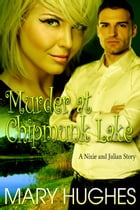 Murder at Chipmunk Lake by Mary Hughes