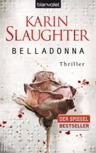 Belladonna: Thriller by Karin Slaughter