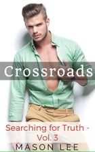 Crossroads (Searching for Truth - Vol. 3): Searching for Truth, #3 by Mason Lee