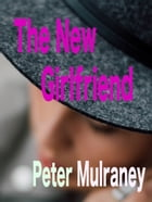 The New Girlfriend by Peter Mulraney