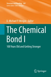 The Chemical Bond I: 100 Years Old and Getting Stronger