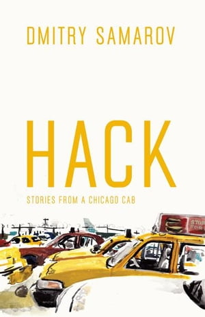 Hack Stories from a Chicago Cab