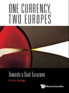 One Currency, Two Europes: Towards a Dual Eurozone by Bruno Dallago
