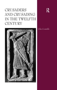 Crusaders and Crusading in the Twelfth Century