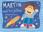Martin and His Pillow by Ralph Di Somma