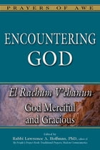 Encountering God: God Merciful and Gracious—El Rachum V'chanun