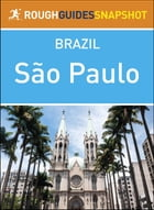 Sao Paulo: Rough Guides Snapshot Brazil by Rough Guides