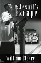 The Jesuit's Escape by William Cleary