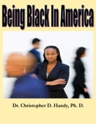 Being Black in America by Christopher Handy