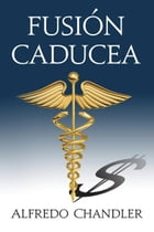 Fusion Caducea by Alfredo Chandler