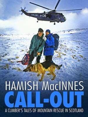 Call-out: A climber's tales of mountain rescue in Scotland by Hamish MacInnes