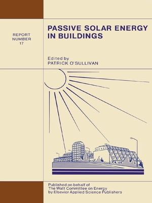 Passive Solar Energy in Buildings Watt Committee: report number 17