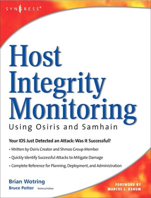 Host Integrity Monitoring Using Osiris and Samhain by Brian Wotring
