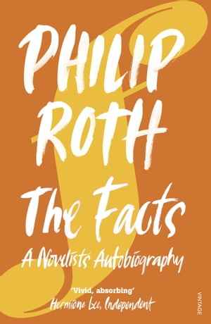 The Facts A Novelist's Autobiography