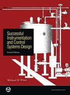 Successful Instrumentation and Control Systems Design, Second Edition by Michael D.Whitt