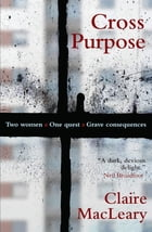 Cross Purpose by Claire MacLeary