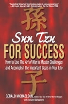 Sun Tzu For Success: How to Use the Art of War to Master Challenges and Accomplish the Important…