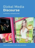 Global Media Discourse: A Critical Introduction