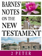 Barnes' Notes on the New Testament-Book of 2nd Peter by Albert Barnes