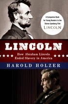 Lincoln: How Abraham Lincoln Ended Slavery in America Cover Image