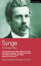 Synge: Complete Plays: In the Shadow of the Glen; Riders to the Sea; The Tinker's Wedding; The Well…