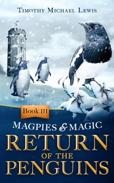 Magpies and Magic III : Return of the Penguins