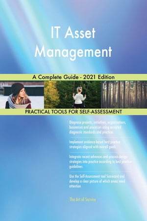 IT Asset Management A Complete Guide - 2021 Edition by Gerardus Blokdyk