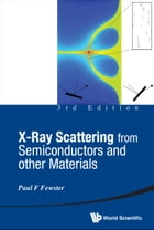 X-Ray Scattering from Semiconductors and Other Materials by Paul F Fewster