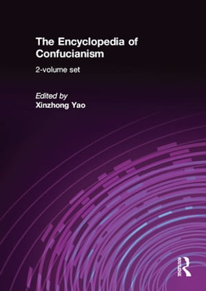 The Encyclopedia of Confucianism 2-volume set