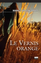 Le vernis orange: Roman by Marie-Caroline Pratt