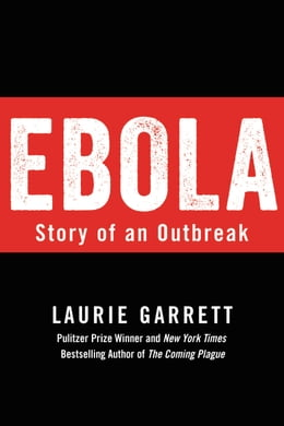 Book Ebola: Story of an Outbreak by Laurie Garrett