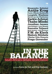 In the Balance: South Africans Debate Reconciliation