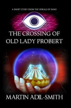 The Crossing of Old Lady Probert by Martin Adil-Smith