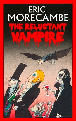 Book The Reluctant Vampire (The Reluctant Vampire, Book 1) by Eric Morecambe