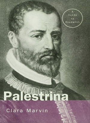 Giovanni Pierluigi da Palestrina A Research Guide