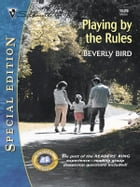 Playing by the Rules by Beverly Bird