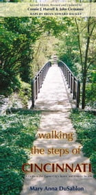 Walking the Steps of Cincinnati: A Guide to the Queen City's Scenic and Historic Secrets