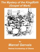 The Mystery of the Kingdom(Gospel of Mark) by Marcel Gervais