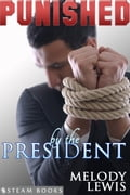 Punished by the President 34480233-0601-4078-90ce-242c8fa495fd