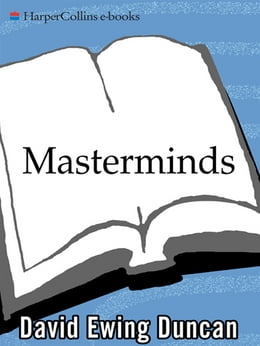 Book Masterminds: Genius, DNA, and the Quest to Rewrite Life by David Ewing Duncan