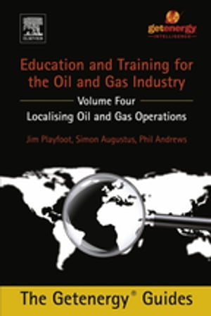 Education and Training for the Oil and Gas Industry Localising Oil and Gas Operations