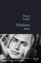 Madame rêve by Pierre Grillet