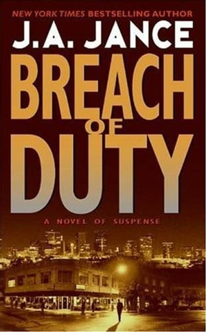 Breach of Duty: A J. P. Beaumont Novel by J. A Jance