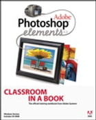 Adobe Photoshop Elements 4.0 Classroom in a Book by Adobe Creative Team