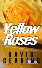 Yellow Roses by David Gearing