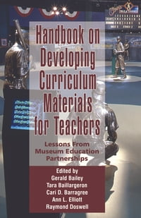 Handbook on Developing Curriculum Materials for Teachers: Lessons From Museum Education Partnerships