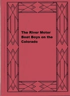 The River Motor Boat Boys on the Colorado by Harry Gordon