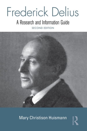 Frederick Delius A Research and Information Guide