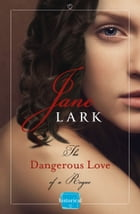 The Dangerous Love of a Rogue by Jane Lark
