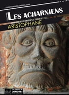Les Acharniens by Aristophane